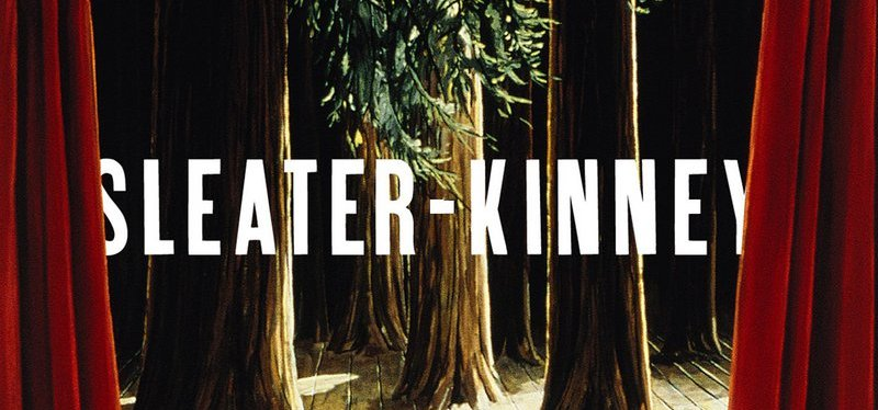 "In Praise of Sleater-Kinney's ""The Woods"""